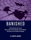 Banished: A Comprehensive Look into the Mind and Soul of the Sex Offender with Sex Offender Case Studies and the Recidivism Chal Cover Image