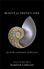 Beauty for Truth's Sake: On the Re-Enchantment of Education Cover Image