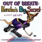 Out of Breath: Kendra's Big Secret (Books by Teens #15) Cover Image