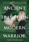 Andy Dickinson - Ancient Tradition, Modern Warrior Cover Image