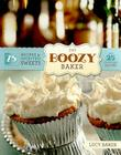 The Boozy Baker: 75 Recipes for Spirited Sweets Cover Image