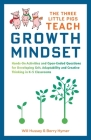 The Three Little Pigs Teach Growth Mindset: Hands-On Activities and Open-Ended Questions For Developing Grit, Adaptability and Creative Thinking In K-5 Classrooms (Growth Mindset for Teachers) Cover Image