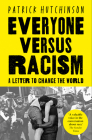 Everyone Versus Racism: A Letter to Change the World Cover Image