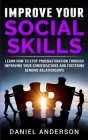 Improve Your Social Skills: Learn How to Stop Procrastination through Improving Your Conversations and Fostering Genuine Relationships Cover Image