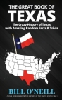 The Great Book of Texas: The Crazy History of Texas with Amazing Random Facts & Trivia Cover Image