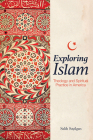Exploring Islam: Theology and Spiritual Practice in America Cover Image