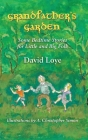 Grandfather's Garden: Some Bedtime Stories for Little and Big Folk Cover Image