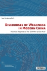 Discourses of Weakness in Modern China: Historical Diagnoses of the