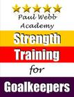 Paul Webb Academy: Strength Training for Goalkeepers Cover Image