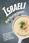 Israeli Recipe Collection Cookbook: Easy-to-Follow Collection of Healthy & Affordable Israeli Recipes Cover Image