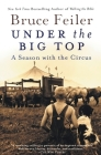 Under the Big Top: A Season with the Circus Cover Image