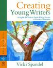 Creating Young Writers: Using the Six Traits to Enrich Writing Process in Primary Classrooms Cover Image