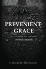 Prevenient Grace: An Investigation into Arminianism - 2nd Revised Edition Cover Image
