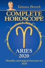 Complete Horoscope Aries 2020: Monthly Astrological Forecasts for 2020 Cover Image