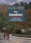 Road Bike the Smokies: 16 Great Rides in North Carolina's Great Smoky Mountains Cover Image