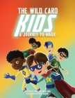 The Wild Card Kids: A Journey to Magic Cover Image