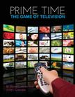 Prime Time: The Game of Television Cover Image