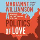 A Politics of Love: A Handbook for a New American Revolution Cover Image