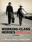 Working-Class Heroes: A History of Struggle in Song: A Songbook Cover Image