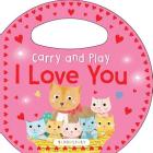 Carry and Play: I Love You Cover Image