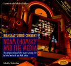 Manufacturing Consent: Noam Chomsky and the Media: The Companion Book to the Award-Winning Film Cover Image