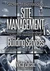 Secrets of outstanding SITE MANAGEMENT. Proven, Easy and Guaranteed System for Delivering YOUR Building Services Refurbishment and Retrofit Projects Cover Image