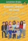 Levantine Arabic: Kameen Shwayy 'An Haali: Listening, Reading, and Expressing Yourself in Lebanese and Syrian Arabic Cover Image