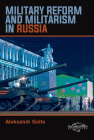 Military Reform and Militarism in Russia Cover Image
