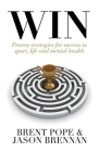 Win: Proven Strategies for Success in Sport, Life and Mental Health. Cover Image