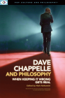 Dave Chappelle and Philosophy: When Keeping It Wrong Gets Real Cover Image