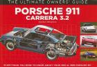 Porsche 911: Carrera 3.2 (1983-1989) (The Ultimate Owner's Guide) Cover Image
