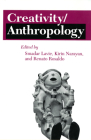Creativity/Anthropology (Anthropology of Contemporary Issues) Cover Image