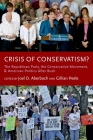 Crisis of Conservatism?: The Republican Party, the Conservative Movement, and American Politics After Bush Cover Image