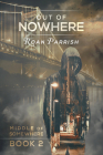 Out of Nowhere (Middle of Somewhere #2) Cover Image