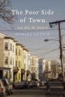 The Poor Side of Town: And Why We Need It Cover Image