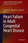 Heart Failure in Adult Congenital Heart Disease (Congenital Heart Disease in Adolescents and Adults) Cover Image