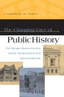 The Changing Face of Public History: The Chicago Historical Society and the Transformation of an American Museum Cover Image