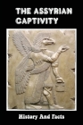 The Assyrian Captivity: History And Facts: Assyrian Technology Cover Image