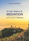 In the temple of mediation: How it works in practice Cover Image