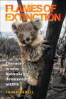 Flames of Extinction: The Race to Save Australia's Threatened Wildlife Cover Image