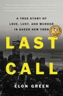 Last Call: A True Story of Love, Lust, and Murder in Queer New York Cover Image