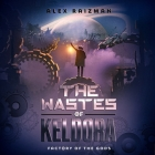 The Wastes of Keldora Lib/E: An Automation Crafting Litrpg Adventure Cover Image