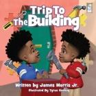 Trip To The Building: 1st trip To The Building Cover Image