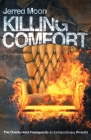 Killing Comfort: The Overlooked Prerequisite to Extraordinary Results Cover Image
