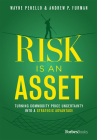 Risk Is an Asset: Turning Commodity Price Uncertainty Into a Strategic Advantage Cover Image