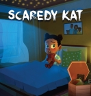 Scaredy Kat: Feeling afraid is never fun... But fear is a battle that CAN be won. Cover Image