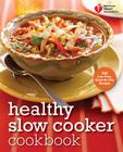 American Heart Association Healthy Slow Cooker Cookbook: 200 Low-Fuss, Good-for-You Recipes Cover Image