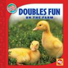 Doubles Fun on the Farm (Math in Our World: Level 2) Cover Image