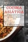 Cocina Asiática 2021 (Asian Recipes 2021 Spanish Edition): Recetas Deliciosas Y Saludables de la Tradición del Lejano Oriente Cover Image