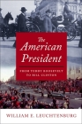 The American President: From Teddy Roosevelt to Bill Clinton Cover Image